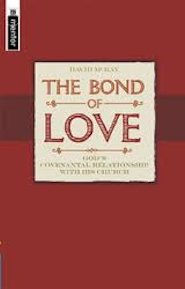 The Bond of Love: God's Covenantal Relationship with the Church