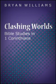 Clashing Worlds: Bible Studies in 1 Corinthians