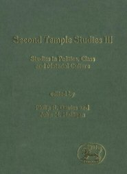 Second Temple Studies, volume 3: Studies in Politics, Class and Material Culture