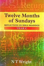 Twelve Months of Sundays: Reflections on Bible Readings, Year C