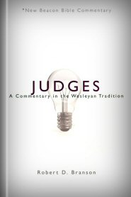 Judges: A Commentary in the Wesleyan Tradition