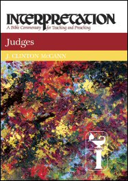 Interpretation: A Bible Commentary for Teaching and Preaching Judges