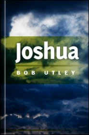 Bible Lessons International Old Testament: The Conquest of the Promised Land: Joshua
