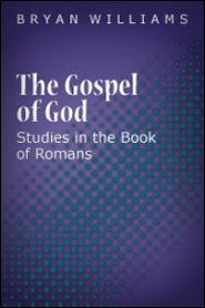 The Gospel of God: Studies in the Book of Romans