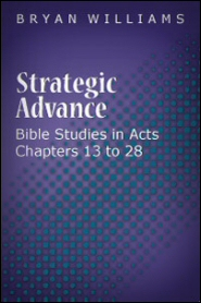Strategic Advance: Bible Studies in Acts Chapters 13 to 28