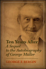 Ten Years After: A Sequel to the Autobiography of George Müller