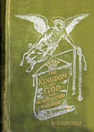 The Kingdom of God and the One Thousand Years Reign