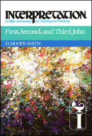 Interpretation: A Bible Commentary for Teaching and Preaching First, Second, & Third John