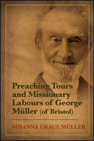 Preaching Tours and Missionary Labours of George Müller (of Bristol)