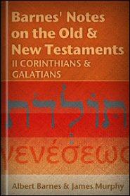 Barnes' Notes: II Corinthians and Galatians