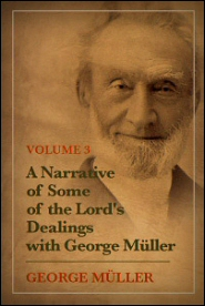 A Narrative of Some of the Lord's Dealings with George Müller, vol. 3