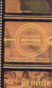 Planting Missional Churches: Planting a Church that's Biblically Sound and Reaching People in Culture