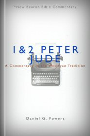 1 & 2 Peter and Jude: A Commentary in the Wesleyan Tradition