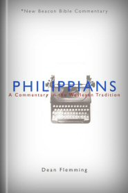 Philippians: A Commentary in the Wesleyan Tradition