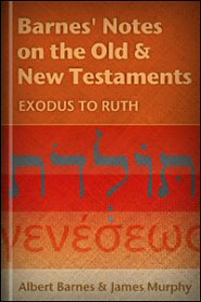 Barnes' Notes: Exodus to Ruth