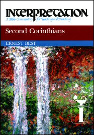 Interpretation: A Bible Commentary for Teaching and Preaching Second Corinthians
