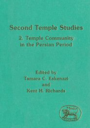 Second Temple Studies, Volume 2: Temple and Community in the Persian Period