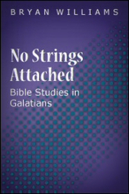 No Strings Attached: Bible Studies in Galatians