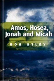 Bible Lessons International Old Testament: Eighth Century Minor Prophets: Amos, Hosea, Jonah, and Micah