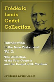 Introduction to the New Testament: vol. 2: The Collection of the Four Gospels and the Gospel of St. Matthew