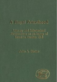 Royal Priesthood: Literary and Intertextual Perspectives on an Image of Israel in Exodus 19:6