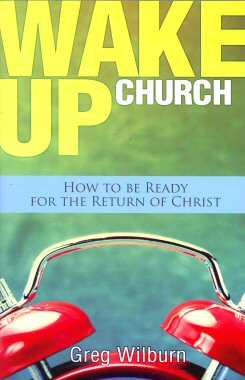 Wake Up Church: How to be Ready for the Return of Christ