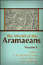 The World of the Aramaeans III: Studies in Language and Literature in Honour of Paul-Eugène Dion