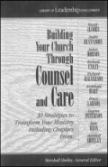 Building Your Church Through Counsel and Care