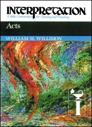 Interpretation: A Bible Commentary for Teaching and Preaching Acts