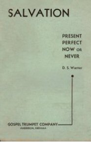 Salvation, Present, Perfect, Now or Never
