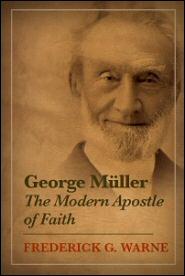 George Müller: The Modern Apostle of Faith