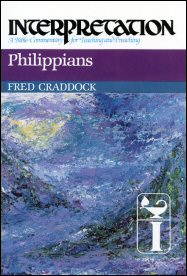 Interpretation: A Bible Commentary for Teaching and Preaching Philippians