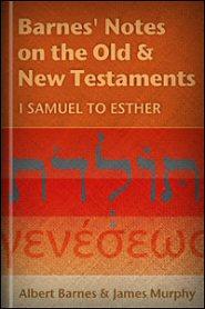 Barnes' Notes: I Samuel to Esther