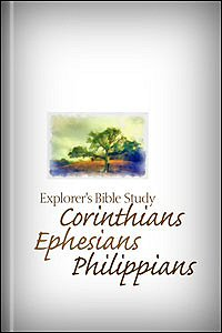 Explorer's Bible Study: Corinthians, Ephesians, and Philippians