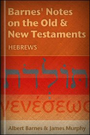 Barnes' Notes: Hebrews