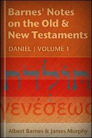 Barnes' Notes: Daniel, vol. 1