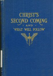Christ's Second Coming and What Will Follow