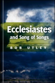 Bible Lessons International Old Testament: Wisdom Literature: The Mysterious Books of Ecclesiastes and Song of Songs