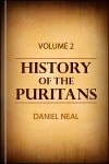 History of the Puritans; or, Protestant Nonconformists: vol. 2