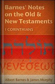 Barnes' Notes: I Corinthians