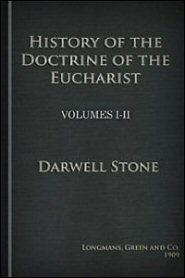 A History of the Doctrine of the Holy Eucharist I & II
