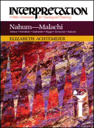 Interpretation: A Bible Commentary for Teaching and Preaching Nahum to Malachi