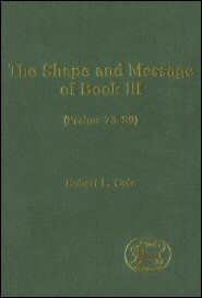 The Shape and Message of Book III (Psalms 73–89)
