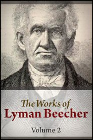 The Works of Lyman Beecher, vol. 2: Sermons Delivered on Various Occasions