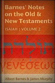 Barnes' Notes: Isaiah, vol. 2