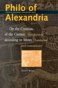 Philo of Alexandria, On the Creation of the Cosmos according to Moses: Introduction, Translation and Commentary