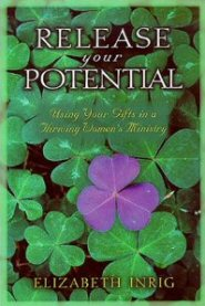 Release Your Potential: Using Your Gifts in a Thriving Women's Ministry