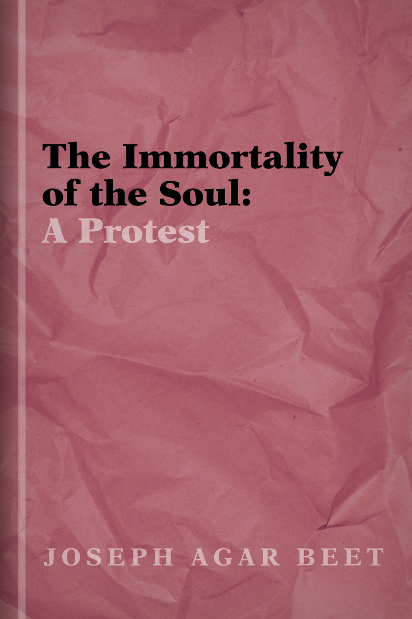 The Immortality of the Soul: A Protest