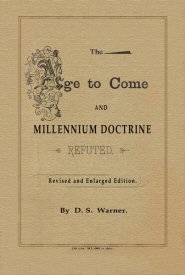 The Age to Come, Millennium and Millennium: Doctrine Refuted