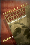 Dogmatic Theology, Vol. 5: Creation and Man